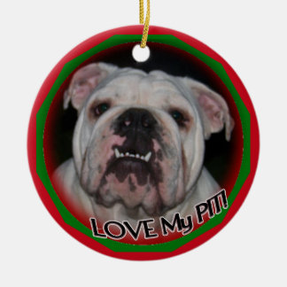 LOVE MY PIT! PIT BULL TERRIER CHRISTMAS ORNAMENT