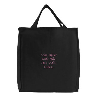Love Never Fails The One Who Loves... Embroidered Tote Bag