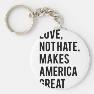 Love not hate makes America great Key Ring