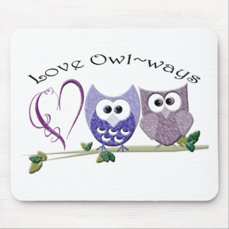 Love Owl~ways, cute Owls art gifts Mouse Pad