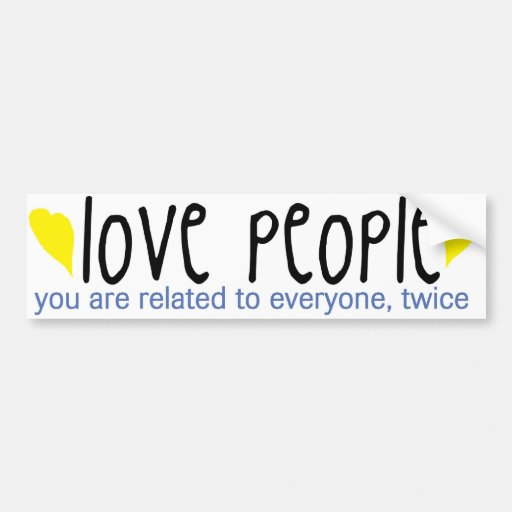 Love people bumper stickers