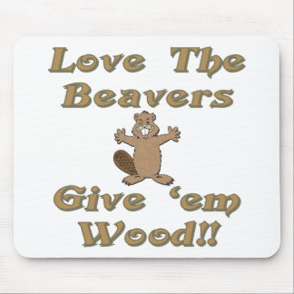 Love The Beavers Give Em Wood Mouse Pad