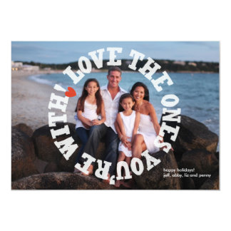 Love the Ones You're With! with Back Photo Card