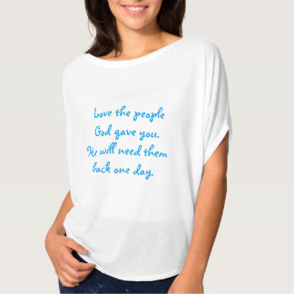 Love The People God Gave You Top T-shirts