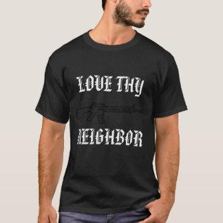 Love Thy Neighbor  M16 T-Shirt