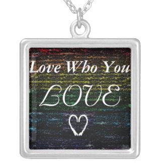 Love Who You Love Pendant