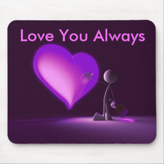 Love You Always Mouse Pad