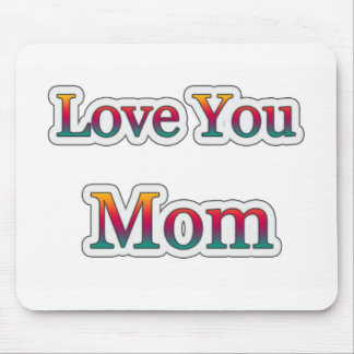 Love you  MOM Mouse Pad