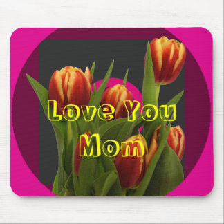 Love You Mom - Tulips The MUSEUM Zazzle Mousepads