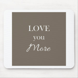 Love You More Heart Pillow Valentines Mouse Pad