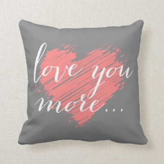 Love You More... pink heart Pillows