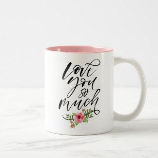 Love You So Much Mug