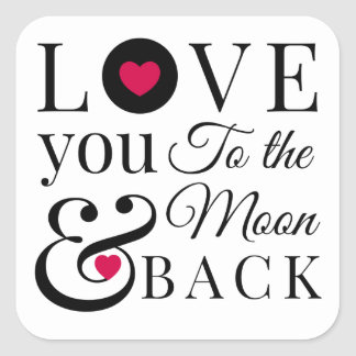 Love You to the Moon and Back Square Sticker