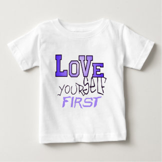 Love Yourself First Baby T-Shirt