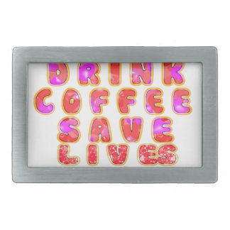 Lovely I just want to Drink Coffee Save Lives and Rectangular Belt Buckle