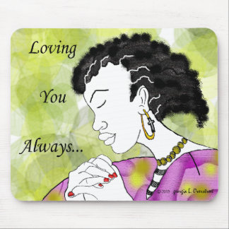 Loving you Always Mouse Pad