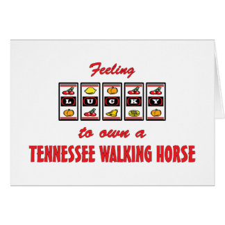 Lucky to Own a Tennessee Walking Horse Fun Design Greeting Card