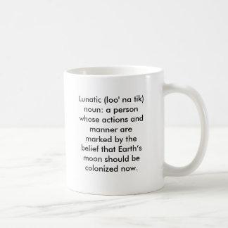 Lunatic (loo' na tik) noun: a person whose acti... basic white mug