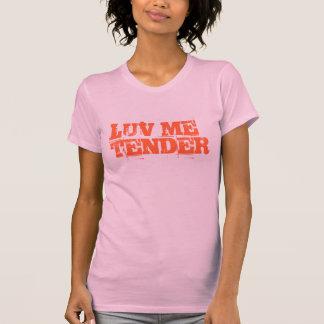 LUV ME TENDER TEE SHIRT