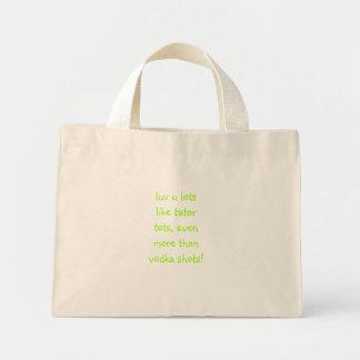 luv u lots like tator tots, even more than vodk... mini tote bag