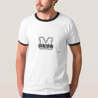 M is for Matteo T-Shirt