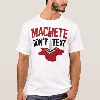Machete Don't Text T-shirt