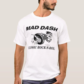 Mad Dash - Classic Rock-n-Roll T-Shirt