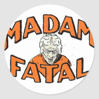 Madam Fatal Classic Round Sticker
