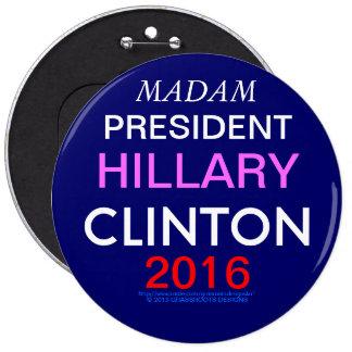 MADAM PRESIDENT HILLARY CLINTON 2016 BUTTONS