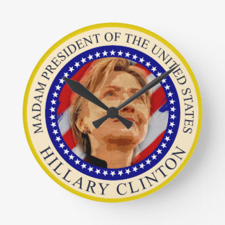 Madam President of United States Hillary Clinton Round Clock