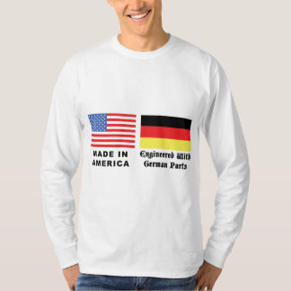 Made In America With German Parts T-Shirt