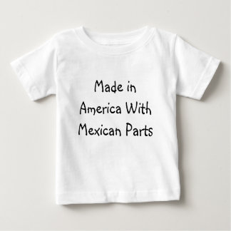 Made in America With Mexican Parts Baby T-Shirt