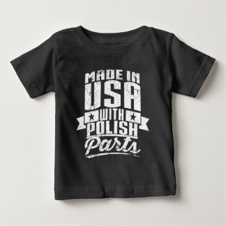 Made In USA With Polish Parts Baby T-Shirt