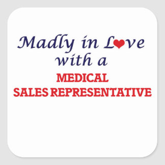 Madly in love with a Medical Sales Representative Square Sticker