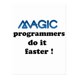 Magic programmers do it faster post card