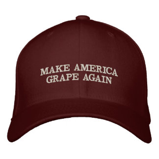 MAKE AMERICA GRAPE AGAIN, Drink Wine! Embroidered Hat