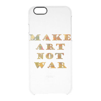 Make Art Not War Clear iPhone 6/6S Case