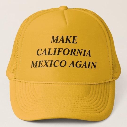 1c6f9af42c4d9 Make California Mexico Again Trucker Hat
