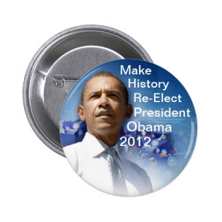 Make History Re-Elect President Obama 2012 6 Cm Round Badge