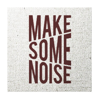Make Some Noise Canvas Print