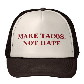 Make Tacos, Not Hate Cap