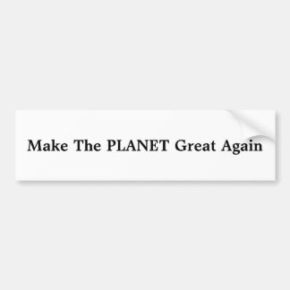 Make the Planet Great Again Bumper Sticker