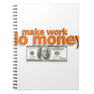 Make work do money spiral notebook
