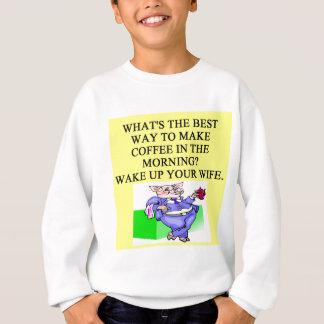 male chauvinist pig coffee joke sweatshirt