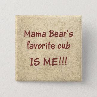 Mama Bear's favorite cub is ME 15 Cm Square Badge