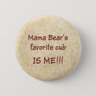 Mama Bear's favorite cub is ME 6 Cm Round Badge