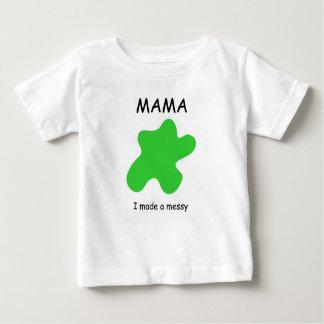 MAMA - I made a messy T-shirt