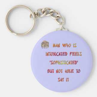 Man who is intoxicated feels 'sophisticated' ... key ring
