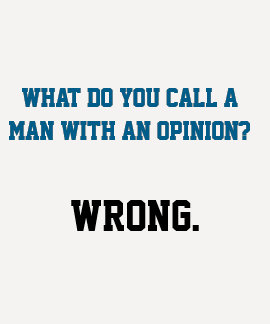 Man with an opinion tee shirts