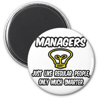 Managers...Regular People, Only Smarter Refrigerator Magnets